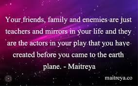 quote on friends family and enemies maitreya