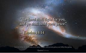 """the lord will fight for you"""" exodus quotescosmos"""