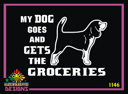 My Dog Goes And Gets The Groceries Beagle Vinyl Decal