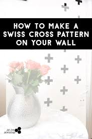 How To Easily Make A Swiss Cross Pattern On Your Wall Made From Vinyl The Tiny Honeycomb