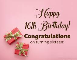 16th birthday wishes happy sweet 16