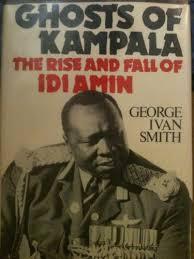 Ghosts of Kampala: Smith, George Ivan: 9780312326623: Amazon.com: Books