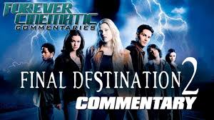 Final Destination 2 (2003) - Forever Cinematic Commentary - YouTube