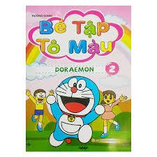 Bé Tập Tô Màu Doraemon (Tập 2) - Tô màu - Luyện chữ Tác giả Hương ...