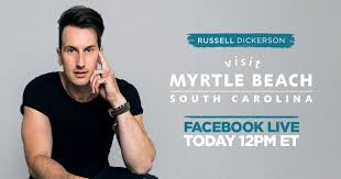 We're goin LIVEEEEEEE with Visit Myrtle... - Russell Dickerson   Facebook