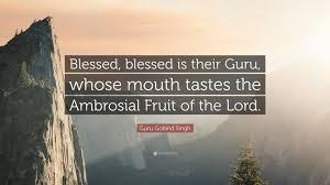 """guru gobind singh quote """"blessed blessed is their guru whose"""