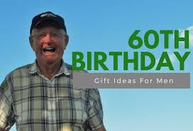 15 unique gift ideas for men turning 60