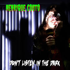 Don't Listen in the Dark | Henrique Couto