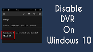 How to Disable Windows Game DVR, Bar ...