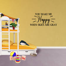 You Make Me Happy When Skies Are Gray Vinyl Wall Decal Quote Decor Saying Xj390 Walmart Com Walmart Com