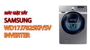 Máy Giặt Sấy Samsung WD17J7825KP/SV Inverter - Pico.vn - YouTube