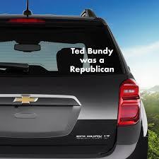 True Crime Ted Bundy Bumper Car Sticker In 2020 Funny Bumper Stickers Car Stickers Funny Car Bumper Stickers