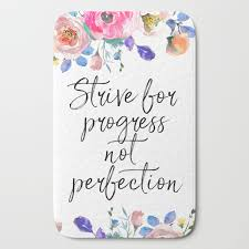 Strive For Progress Not Perfection Inspirational Quote Motivational Print Typographic Art Bath Mat By Printableartsy Society6