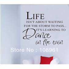 Life Isn T About Waiting For The Storm To Pass Dance In The Rain Quote Art Vinyl Wall Sticker Decal Bedroom Stickers Horse Dance Aerobicdance T Shirt Aliexpress