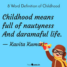 childhood means full of n quotes writings by kavita kumari