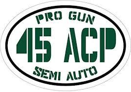 Green Pro Gun Semi Auto 45 Acp Handgun Vinyl Window Decal Patriotic Bumper Sticker 2nd Amendment Gift Wickedgoodz