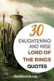 enlightening and wise lord of the rings quotes