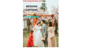 wedding photography quotes and captions for instagram