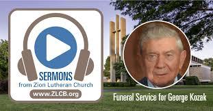 George Kozak's Funeral Service — Zion Lutheran Church