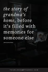 the story of grandma s home before it s filled memories for