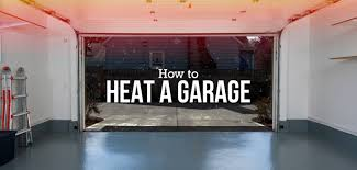 how to heat a garage in the winter
