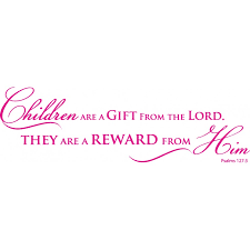Psalms 127 3 Scripture Wall Decal Children Are A Gift From The Lord