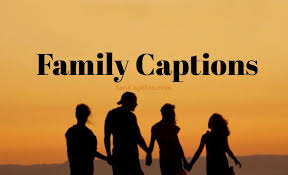 family captions quotes about family for family photos anycaption