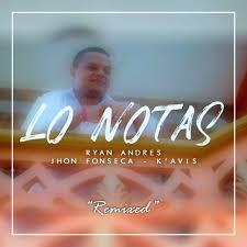 Ryan Andrés Feat. Jhon Fonseca & K'avis - Lo Notas - KKBOX