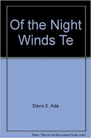 Of the Night Winds Te: E. Ada Davis: 9780806113043: Amazon.com: Books