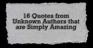 quotes from unknown authors that are simply amazing