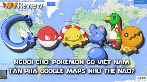 VnReview - Người chơi Pokemon Go tại Việt Nam đang tàn phá Google ...