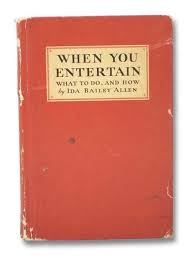 When You Entertain: What To Do, and How by Allen, Ida Bailey: Good Small  Hard Cover (1932) | Yesterday's Muse, ABAA, ILAB, IOBA