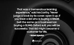 that was a tremendous learning experi robert spector quotes pub
