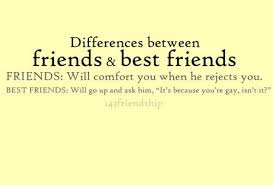 differences between friends and best friends best friend quotes