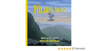 The Polaris-Away: A Book That Makes Talking About Adoption Fun:  Amazon.co.uk: Howard, Adriana, Howard, Jamie: Books