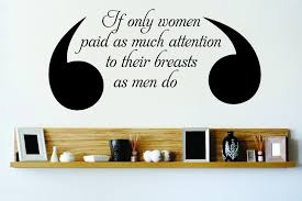 Custom Wall Decal Sticker If Only Women Paid As Much Attention To Their Breast As Mens Do Breast Cancer Awareness Inspirational Quote 20x30 Walmart Com Walmart Com