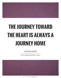 the journey toward the heart is always a journey home picture quotes