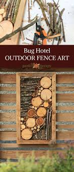 Best Diy Crafts Ideas For Your Home Bug Hotel Outdoor Fence Art Natural And Found Elements Such As Branches Seed Diypick Com Your Daily Source Of Diy Ideas