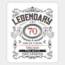 70th birthday gift idea legendary at 70