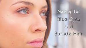 makeup tutorial blue eyes and blonde