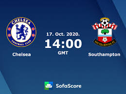 Chelsea Southampton live score, video stream and H2H results - SofaScore