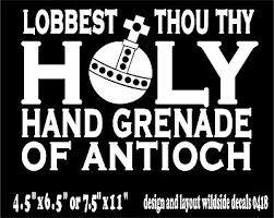 Funny Monty Python Quote Decal Holy Hand Grenade Window Vinyl Sticker Ebay