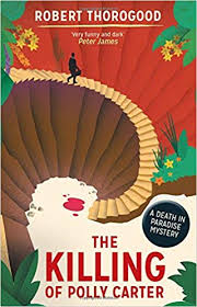 KILLING OF POLLY CARTER- PB: Robert Thorogood: 9781848454439: Amazon.com:  Books