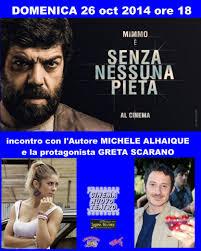 Proiezione film di Michele Alhaique SENZA NESSUNA PIETA', Fuori ...