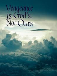 Bible Quotes, Verses, Prayers, Stories & More: The Daily Grace - Vengeance is God's, Not Ours