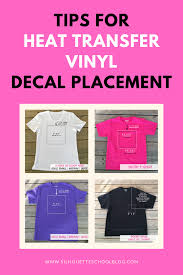 Tips For Heat Transfer Vinyl Shirt Decal Placement Silhouette School