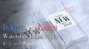 Difference Between Inkjet Laser Watersilde Decal Paper Youtube