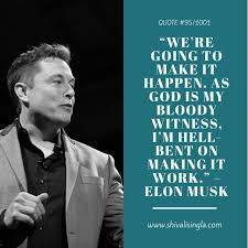 motivational elon musk quotes for the entrepreneurs shivali