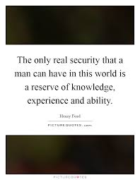 the only real security that a man can have in this world is a