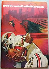 1979 St. Louis Football Cardinals Guide and Record Book: Kay ...